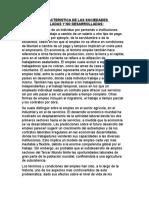 PRINCIPAL CARACTERISTICA DE LAS SOCIEDADES DESARROLLADAS Y NO DESARROLLADAS