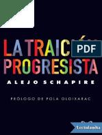 La traicion progresista - Alejo Schapire