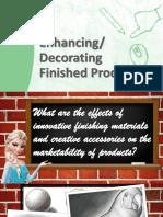 Enhancing/Decorating Finished Product
