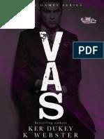 Ker Dukey & K. Webster - Serie The V Games 03 - Vas.pdf