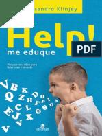 Help -  Me Eduque - Prepare Seu Filho Para Lidar Com o Mundo.