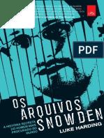 Os Arquivos Snowden_ a História Secreta do Homem Mais Procurado do Mundo - Luke Harding.pdf
