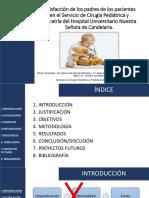 SATISFACCIÓN DE LOS PADRES EN EL SERVICIO DE CIRUGÍA PEDIÁTRICA Y PEDIATRÍA DEL HUNSC