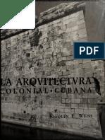 La arquitectura colonial cubana  siglos XVI al XIX.pdf