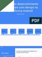 Ambientes desenvolvimento de software com devops na plataforma Android (Apresentação)