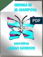 Soberbia Es Frágil Mariposa, Sarah Gordon. Cuento.