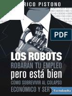 Los robots robaran tu empleo, pero esta  - Federico Pistono.pdf