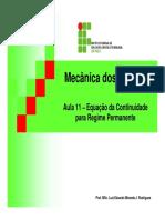 Mecânica dos Fluidos. Aula 11 Equação da Continuidade para Regime Permanente. Prof. MSc. Luiz Eduardo Miranda J. Rodrigues