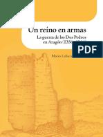Un Reino en Armas. La Guerra de Los Dos Pedros (1356 - 1366) Mario Lafuente Gómez