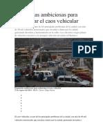 Propuestas ambiciosas para solucionar el caos vehicular