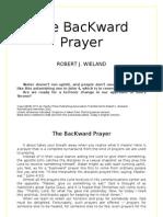 The BacKward Prayer - Robert J. Wieland - word 2003