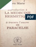 (Marie-Eric) Introduction a la medecine hermetique a travers l'ouvre de Paracelse (livre)