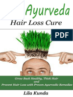 The Ayurveda Hair Loss Cure_ Preventing Hair Loss and Reversing Healthy Hair Growth for Life Through Proven Ayurvedic Remedies (Ayurveda Medicine, Hair ... Diet, Hair Loss Diet, Hair Loss Sollutions) ( PDFDri