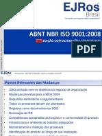 Workshop EJRos 2009 - Apresentação ISO 9001-2008