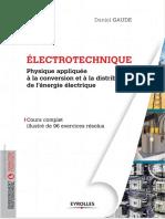 Electrotechnique, tome 1 _ Physique appliquée à la conversion et à la distribution de l'énergie électrique, cours complet illustré de 96 exercices résolus (2014, Eyrolles).pdf