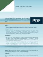 CONSTRUÇÃO DO ALUNO DO FUTURO - slides