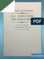 La edicion sin editores - Andre Schiffrin.pdf