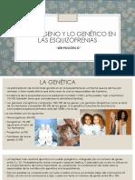 Lo fisiógeno y lo genético en las esquizofrenias.pptx