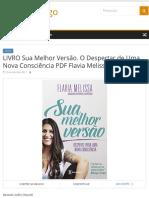 LIVRO Sua Melhor Versão. O Despertar de Uma Nova Consciência PDF Flavia Melissa | Pense comigo.pdf