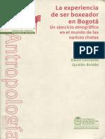 David Leonardo Quitián - La experiencia de ser boxeador en Bogotá - un ejercicio etnográfico en el mundo de las narices chatas.pdf
