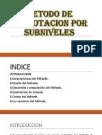 METODO DE EXPLOTACION POR HUNDIMIENTO POR SUBNIVELES