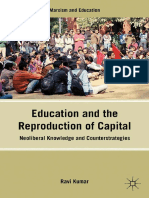 Marxism and Education Ravi Kumar (eds.) - Education and the Reproduction of Capital_ Neoliberal Knowledge and Counterstrategies-Palgrave Macmillan US (2012)