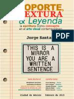 Jorge Santana: Soporte Textura y Leyenda, la escritura como concepto en el arte visual contemporáneo.