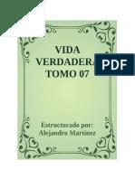 VIDA VERDADERA TOMO 07_Estructurado Por Alejandro Martinez