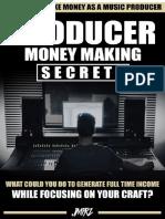 Producer Money Secrets - 47 ways yo make money as a music producer