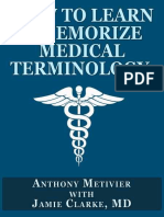 How to Learn & Memorize Medical Terminology ... Using a Memory Palace Specifically Designed for Achieving Medical Fluency (Magnetic Memory Series)