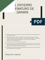El entierro prematuro de Darwin