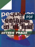 Pomar Arturo - Las Pequenas Ventajas en El Final, 1972-X, 124p