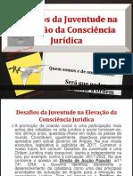Desafios da Juventude na Elevação da Consciência Jurídica.pptx