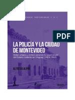 La policía y la ciudad de Montevideo. Orden urbano y control social en la construcción del Estado moderno en Uruguay (1829-1916).pdf