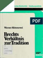 (Marxistische Ästhetik + Kulturpolitik) Werner Mittenzwei - Brechts Verhältnis zur Tradition-Damnitz (1974).pdf