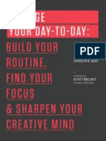 Manage Your Day-To-Day_ Build Your Routine, Find Your Focus, And Sharpen Your Creative Mind (99U)