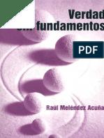 Raúl Melendez - verdad sin fundamentos.pdf