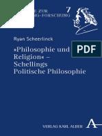 (Beiträge zur Schelling-Forschung 7) Scheerlinck, Ryan - _Philosophie und Religion__ Schellings Politische Philosophie-Verlag Karl Alber (2018)