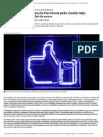 O uso ilegal de dados do Facebook pela Cambridge Analytica. E o que há de novo - Nexo Jornal