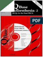 Edward Hammond, Andrew McIndoe, Mark Blunt, John Isaac, Ravi Gill, Mike Herbertson, Sundeep Karadia, Elfyn Thomas, Gareth Wrathall - QBase Anaesthesia_ Volume 2, MCQs for the Final FRCA (v. 2)-Greenwi.pdf