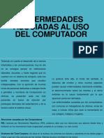 ENFERMEDADES ASOCIADAS AL USO CONSTANTE DEL COMPUTADOR