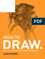 Jake Spicer - How To Draw_ Sketch and draw anything, anywhere with this inspiring and practical handbook-Ilex (2018).pdf