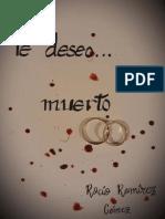 Te deseo... muerto- Rocio Ramirez Gamez