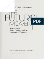 Marjorie Perloff - The Futurist Moment_ Avant-Garde, Avant Guerre, and the Language of Rupture-University of Chicago Press (1987).pdf