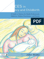 Choices in Pregnancy and Childbirth-A Guide to Options for Health Professionals, Midwives, Holistic Practitioners, and Parents