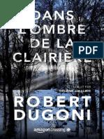 (Les Enquetes de Tracy Crosswhite 3) Dugoni, Robert - Dans l'Ombre de La Clairière