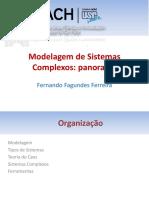 [Apresentação] FERREIRA, F. F. Modelagem de Sistemas Complexos - Panorama