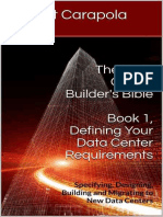 (The Data Center Builder's Bible) Art Carapola - The Data Center Builder's Bible - Book 1_ Defining Your Data Center Requirements_ Specifying, Designing, Building and Migrating to New Data Centers. 1-