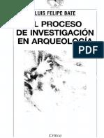 Bate Luis Felipe - El Proceso De Investigacion En Arqueologia.pdf