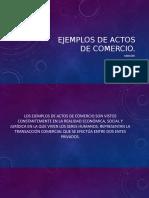 EJEMPLOS DE ACTOS DE COMERCIO
